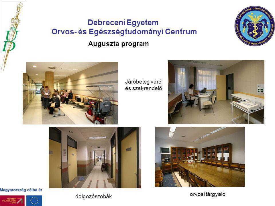 Auguszta program Járóbeteg váró és szakrendelő dolgozószobák orvosi tárgyaló Debreceni Egyetem Orvos- és Egészségtudományi Centrum