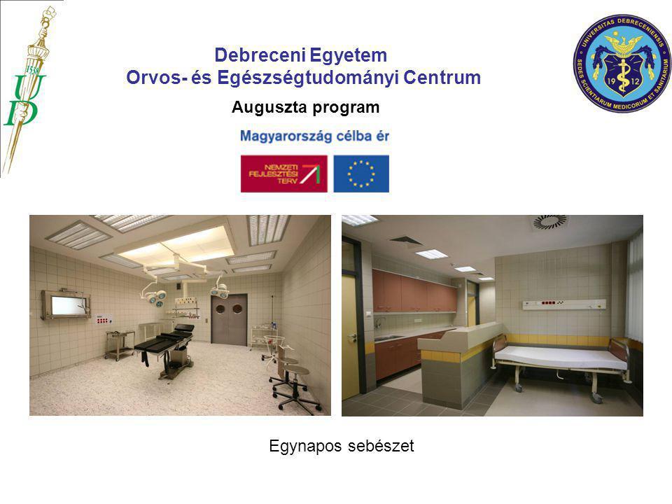 Auguszta program Egynapos sebészet Debreceni Egyetem Orvos- és Egészségtudományi Centrum