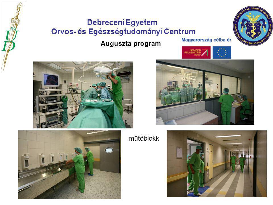 Auguszta program műtőblokk Debreceni Egyetem Orvos- és Egészségtudományi Centrum