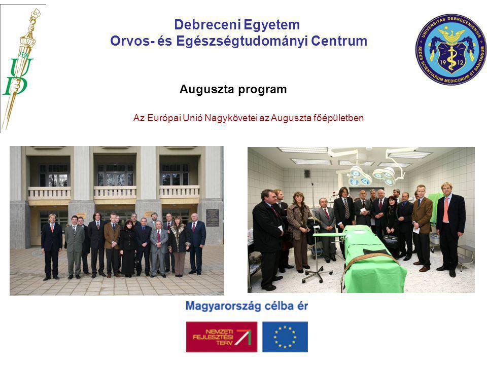 Debreceni Egyetem Orvos- és Egészségtudományi Centrum Az Európai Unió Nagykövetei az Auguszta főépületben Auguszta program