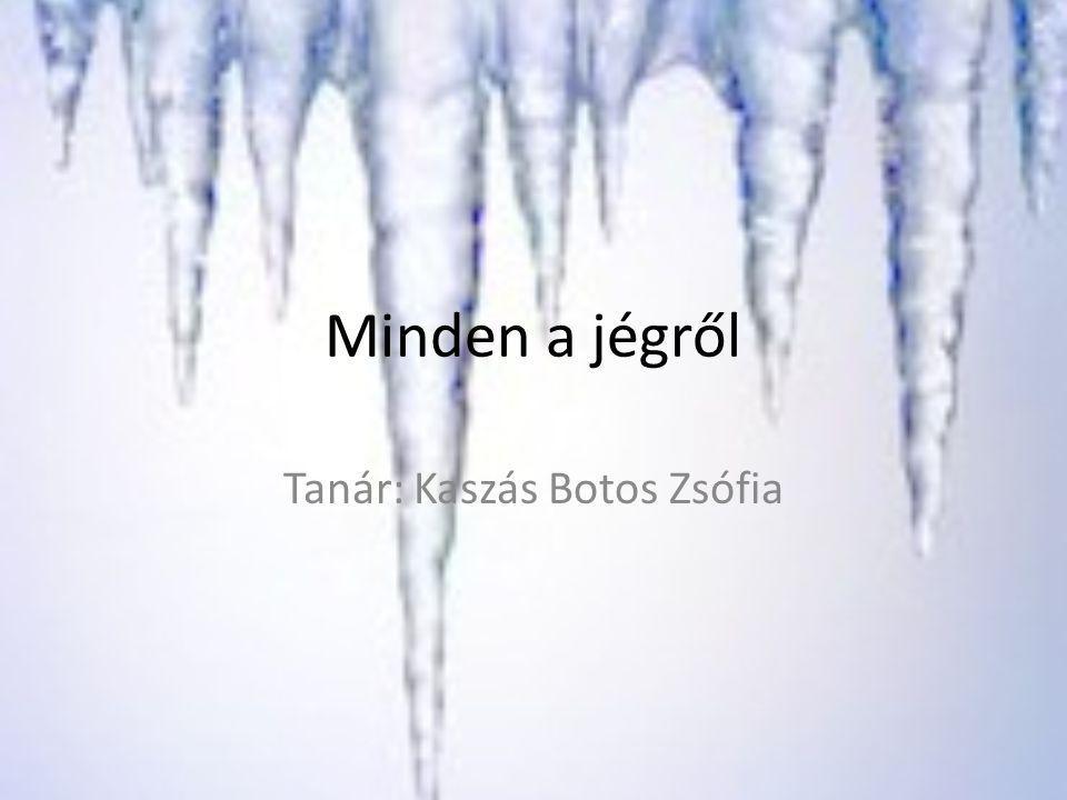 1.Hogyan keletkezik a jég .