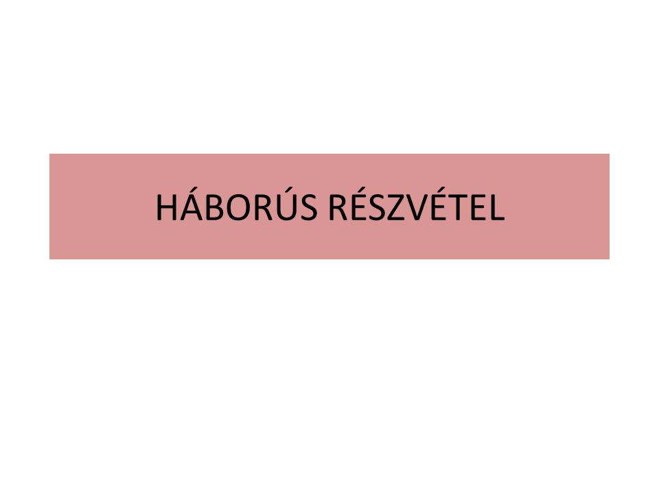 HÁBORÚS RÉSZVÉTEL