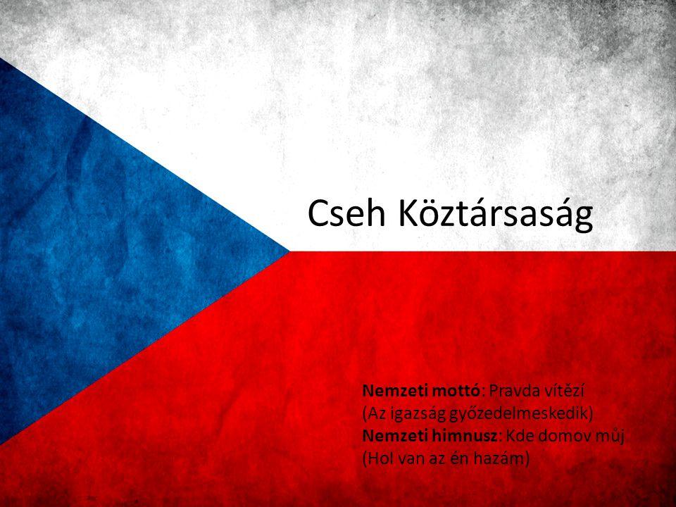 Cseh Köztársaság Nemzeti mottó: Pravda vítězí (Az igazság győzedelmeskedik) Nemzeti himnusz: Kde domov můj (Hol van az én hazám)