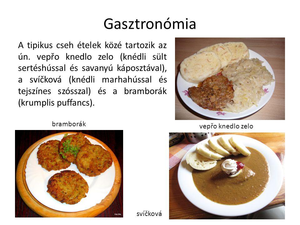 A tipikus cseh ételek közé tartozik az ún. vepřo knedlo zelo (knédli sült sertéshússal és savanyú káposztával), a svíčková (knédli marhahússal és tejs