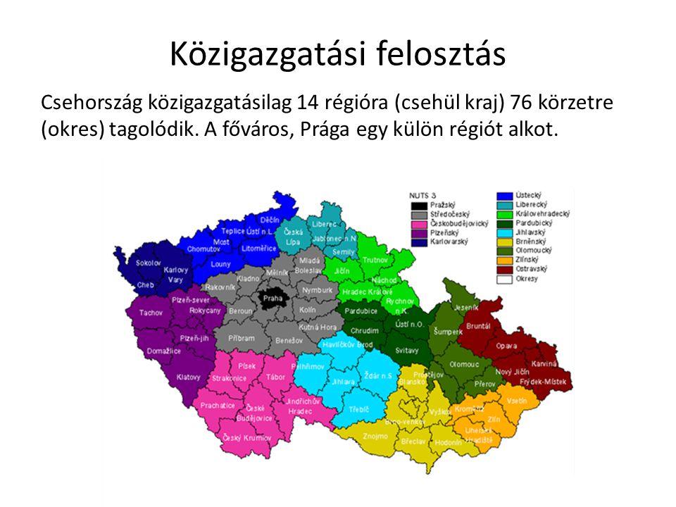 Csehország közigazgatásilag 14 régióra (csehül kraj) 76 körzetre (okres) tagolódik. A főváros, Prága egy külön régiót alkot. Közigazgatási felosztás