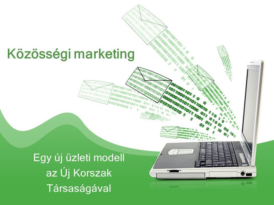 Közösségi marketing Egy új üzleti modell az Új Korszak Társaságával