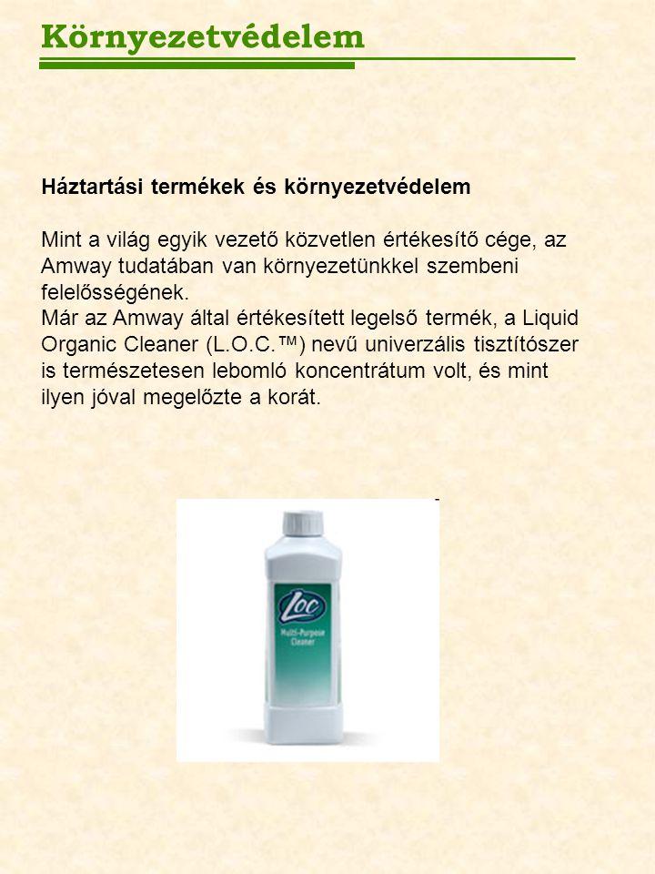 Háztartási termékek és környezetvédelem Mint a világ egyik vezető közvetlen értékesítő cége, az Amway tudatában van környezetünkkel szembeni felelőssé