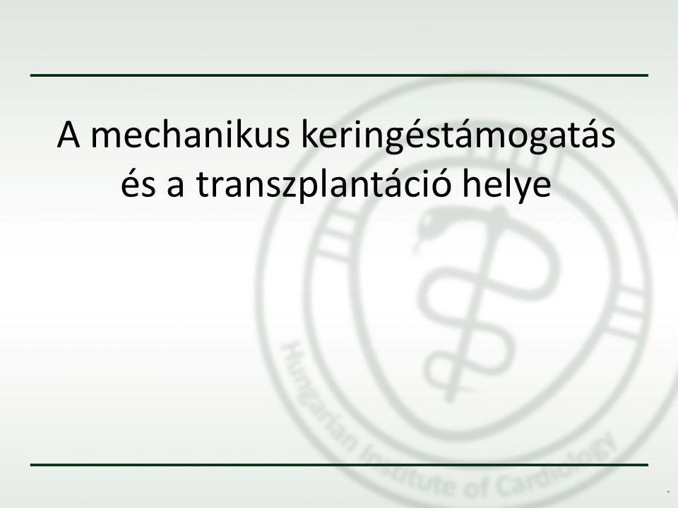  Keringéstámogató  Hátrány: – Nagy arteria kanülálásának szüksége – A pulmonalis perfusio hiánya – Csökkenti a CO-t a megnövekvő afterload – Gyakoribb idegrendszeri szövődmények – A coronariákat döntően a hypoxiásabb BK-ból érkező vér perfundálja  Előny: – Perifériás kanülálásnál gyors, egyszerű VA-ECMO