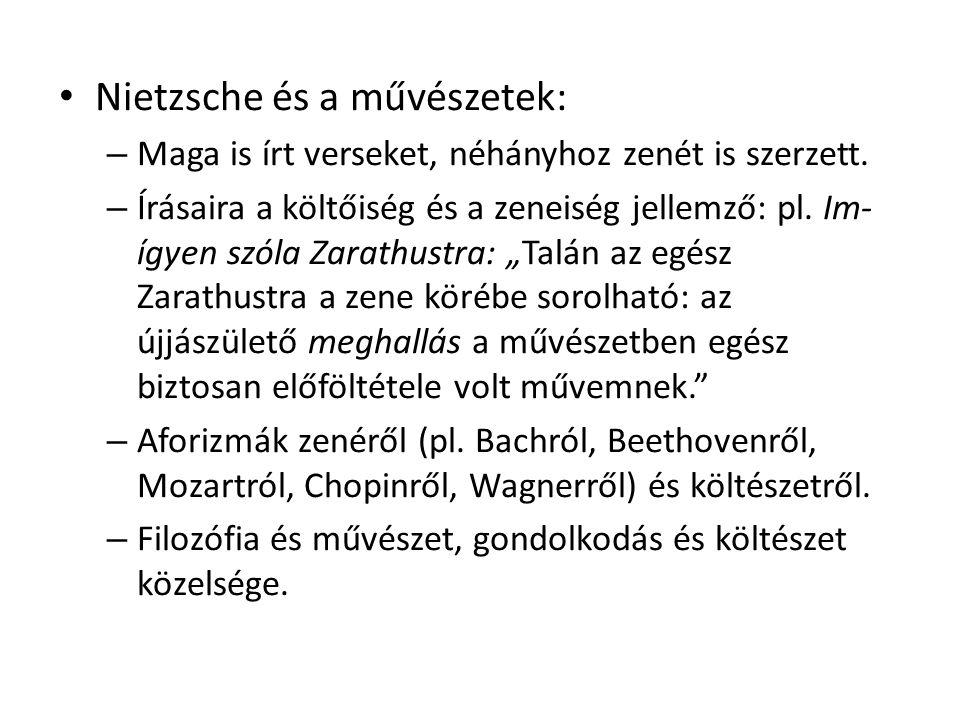 Nietzsche és a művészetek: – Maga is írt verseket, néhányhoz zenét is szerzett.