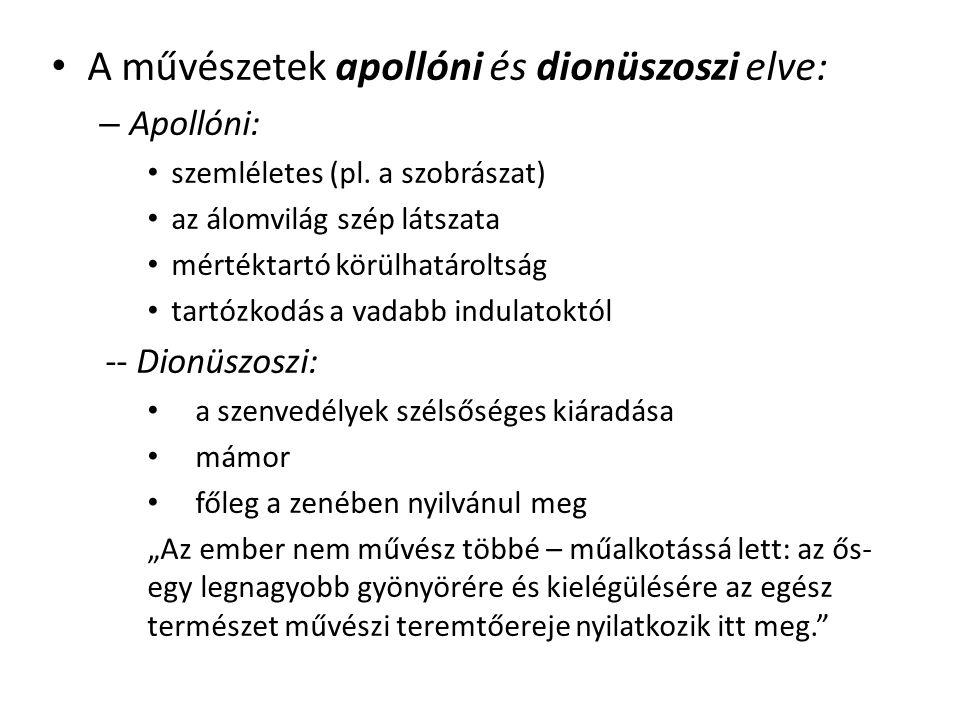 A művészetek apollóni és dionüszoszi elve: – Apollóni: szemléletes (pl.