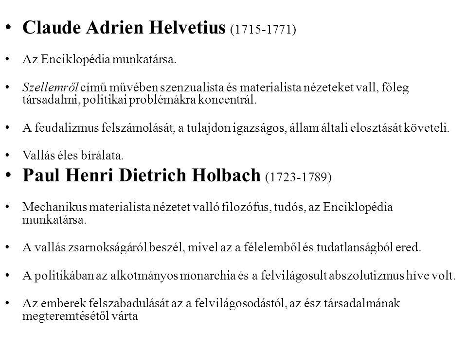 Claude Adrien Helvetius (1715-1771) Az Enciklopédia munkatársa.