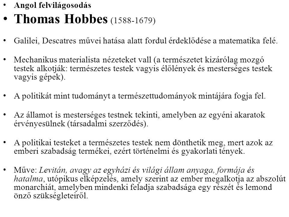 Angol felvilágosodás Thomas Hobbes (1588-1679) Galilei, Descatres művei hatása alatt fordul érdeklődése a matematika felé.