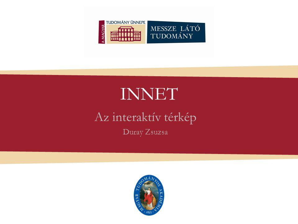 INNET Az interaktív térkép Duray Zsuzsa