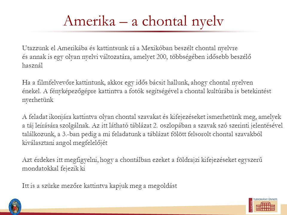 Amerika – a chontal nyelv Utazzunk el Amerikába és kattintsunk rá a Mexikóban beszélt chontal nyelvre és annak is egy olyan nyelvi változatára, amelye