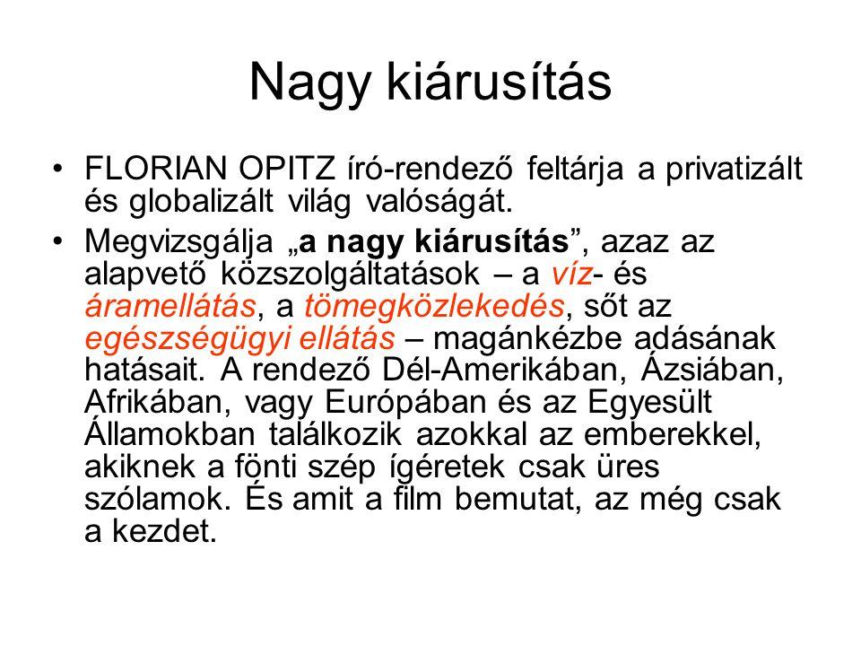 Nagy kiárusítás FLORIAN OPITZ író-rendező feltárja a privatizált és globalizált világ valóságát.