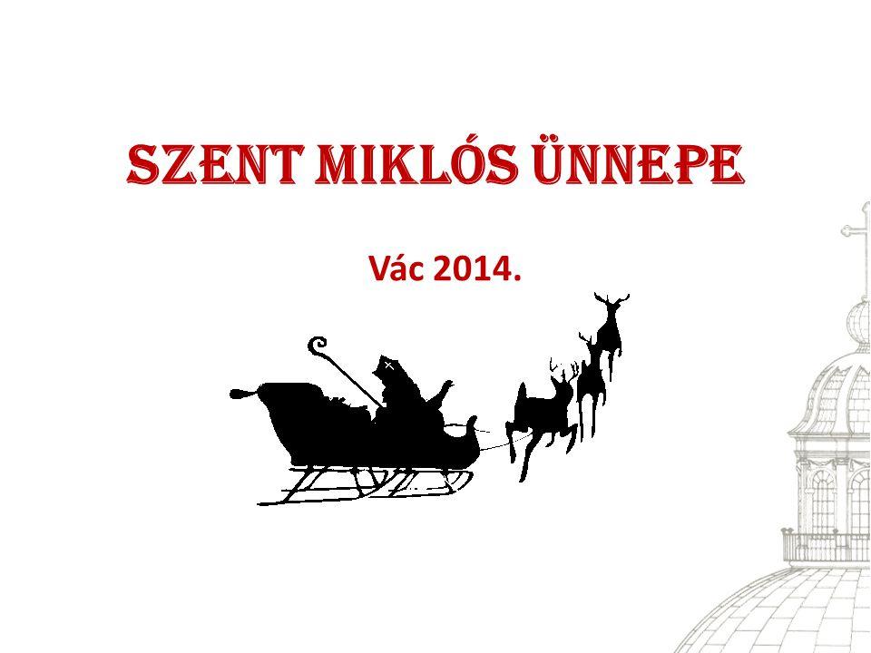 Szent Miklós Ünnepe Vác 2014.