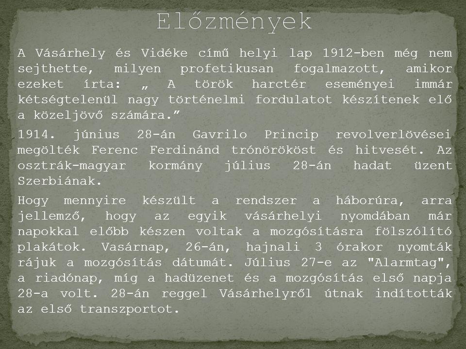 """A Vásárhely és Vidéke című helyi lap 1912-ben még nem sejthette, milyen profetikusan fogalmazott, amikor ezeket írta: """" A török harctér eseményei immár kétségtelenül nagy történelmi fordulatot készítenek elő a közeljövő számára. 1914."""