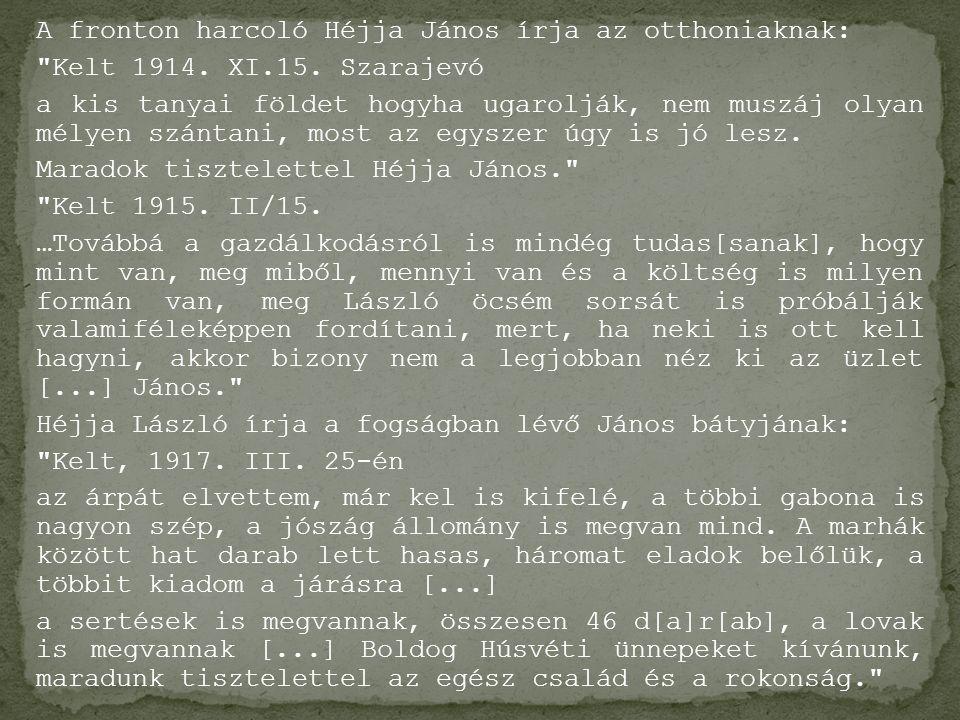 A fronton harcoló Héjja János írja az otthoniaknak: Kelt 1914.
