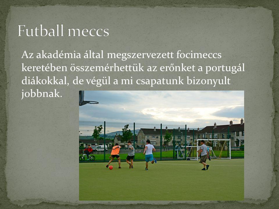 Az akadémia által megszervezett focimeccs keretében összemérhettük az erőnket a portugál diákokkal, de végül a mi csapatunk bizonyult jobbnak.