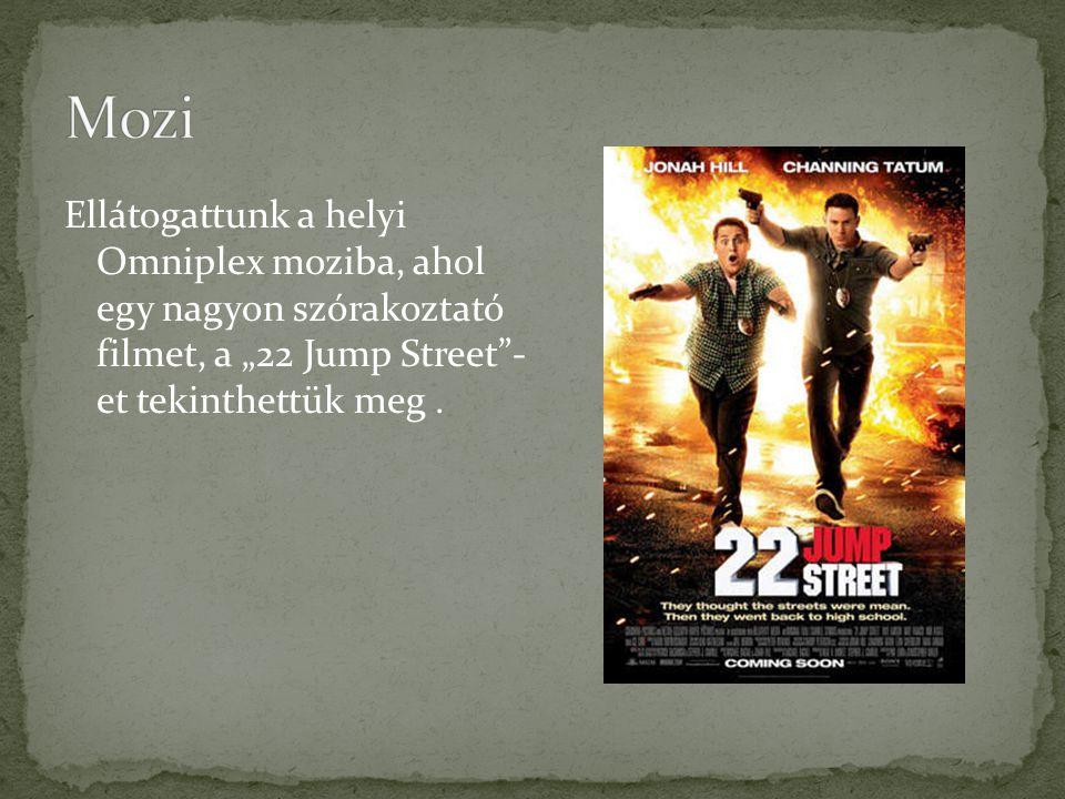 """Ellátogattunk a helyi Omniplex moziba, ahol egy nagyon szórakoztató filmet, a """"22 Jump Street - et tekinthettük meg."""