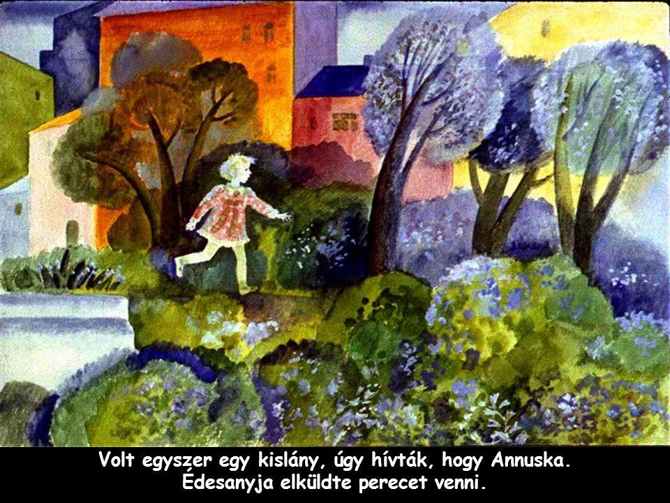 Szpahi Volt egyszer egy kislány, úgy hívták, hogy Annuska. Édesanyja elküldte perecet venni.