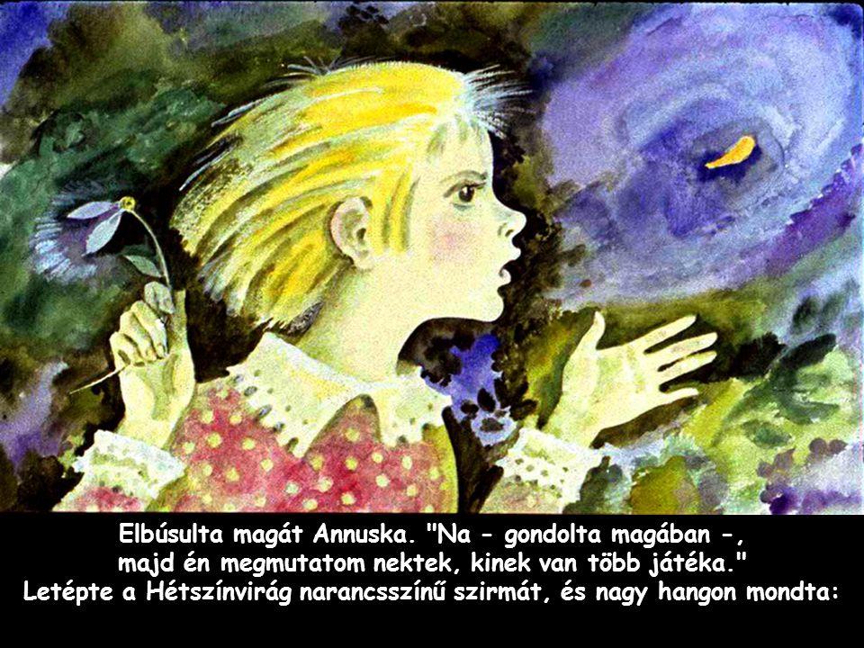 Szpahi Elbúsulta magát Annuska.