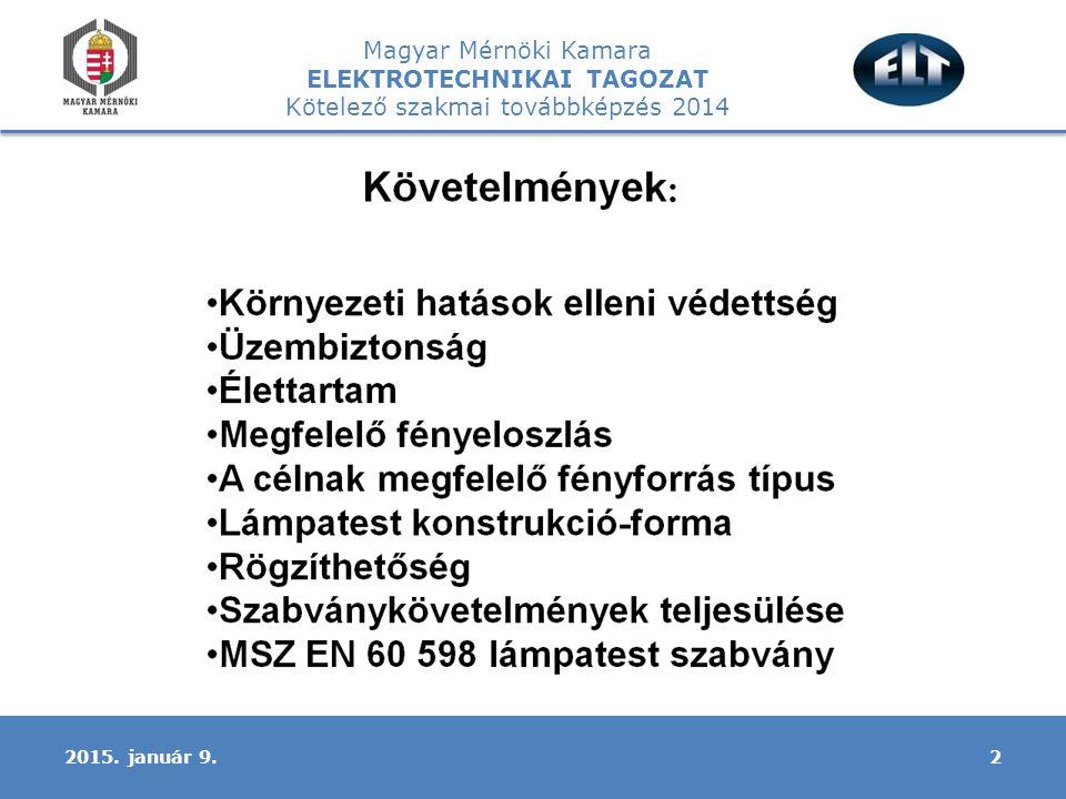 Magyar Mérnöki Kamara ELEKTROTECHNIKAI TAGOZAT Kötelező szakmai továbbképzés 2014 22015. január 9.