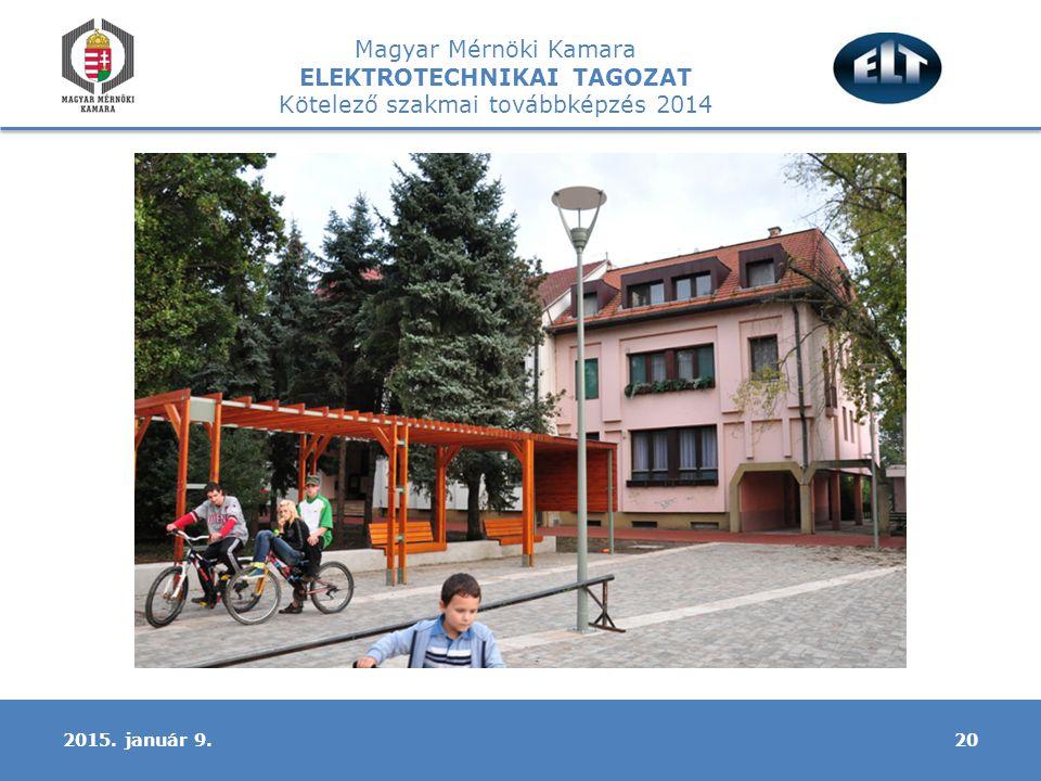Magyar Mérnöki Kamara ELEKTROTECHNIKAI TAGOZAT Kötelező szakmai továbbképzés 2014 202015. január 9.