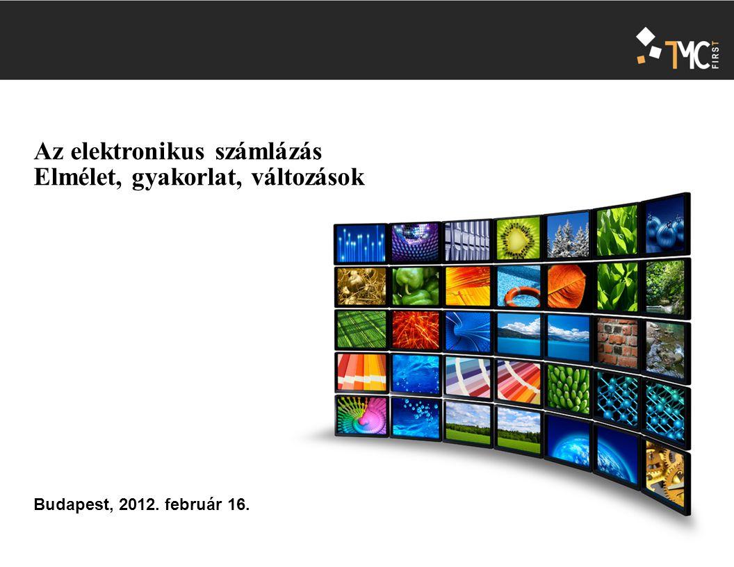 Tematika 1.Gyakorlati tapasztalatok és megfontolások 2.Elektronikus számlázás, elektronikus számla 3.Technikai háttér 4.Elektronikus számlák kontírozása és tárolása 5.2012-es valamint a várható EU-s ogszabályi változások, újdonságok