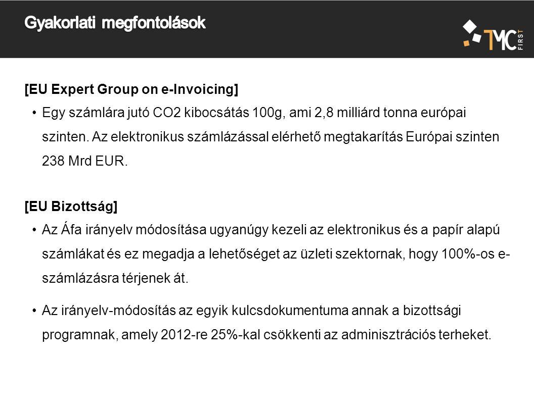 [EU Expert Group on e-Invoicing] Egy számlára jutó CO2 kibocsátás 100g, ami 2,8 milliárd tonna európai szinten.