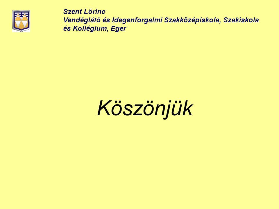 Szent Lőrinc Vendéglátó és Idegenforgalmi Szakközépiskola, Szakiskola és Kollégium, Eger Köszönjük