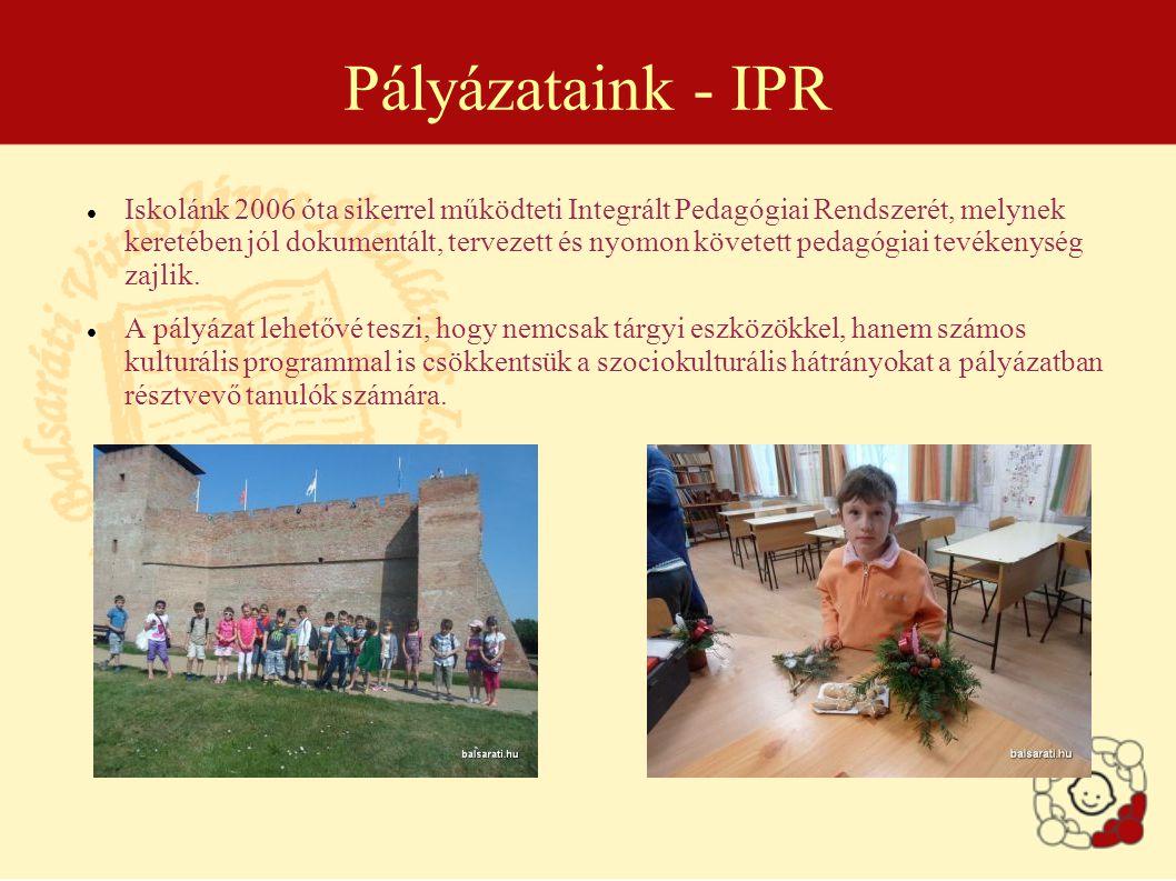 Pályázataink - IPR Iskolánk 2006 óta sikerrel működteti Integrált Pedagógiai Rendszerét, melynek keretében jól dokumentált, tervezett és nyomon követett pedagógiai tevékenység zajlik.