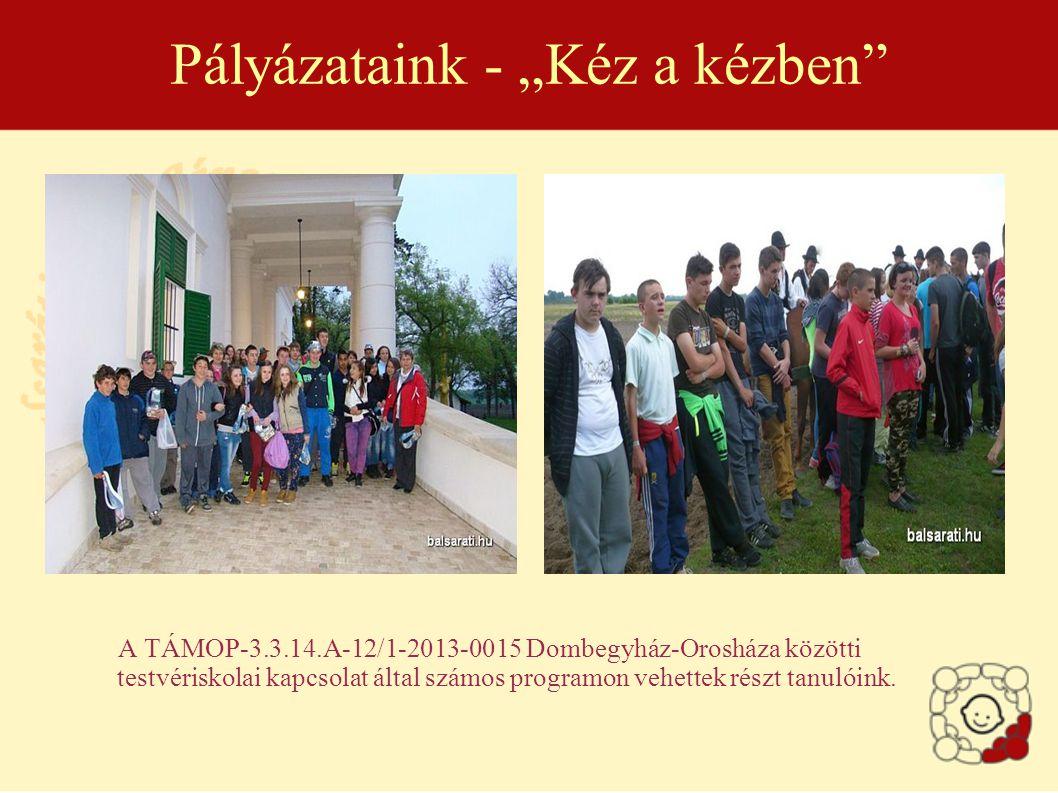 """Pályázataink - """"Kéz a kézben A TÁMOP-3.3.14.A-12/1-2013-0015 Dombegyház-Orosháza közötti testvériskolai kapcsolat által számos programon vehettek részt tanulóink."""