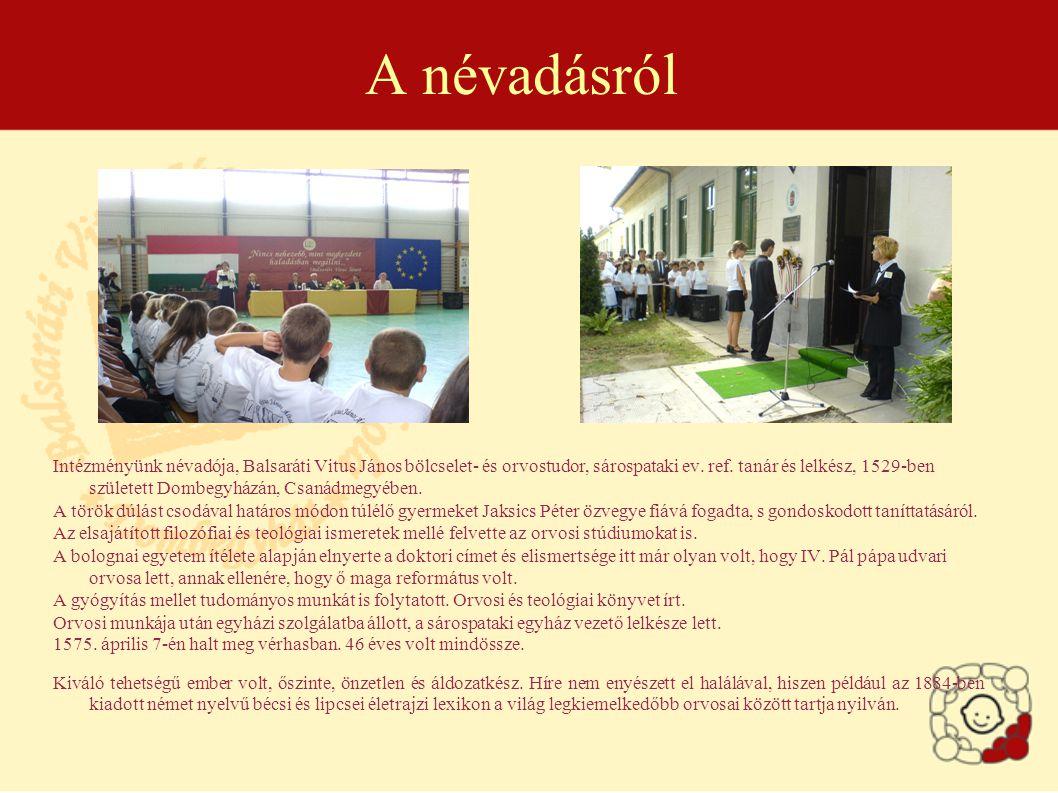 A névadásról Intézményünk névadója, Balsaráti Vitus János bölcselet- és orvostudor, sárospataki ev.
