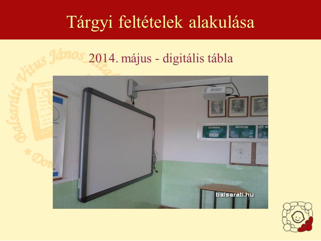 Tárgyi feltételek alakulása 2014. május - digitális tábla