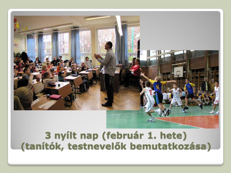3 nyílt nap (február 1. hete) (tanítók, testnevelők bemutatkozása)
