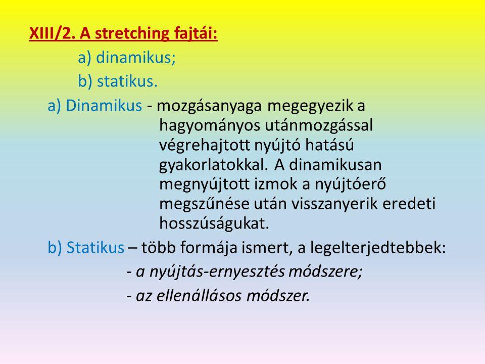 XIII/2.A stretching fajtái: a) dinamikus; b) statikus.