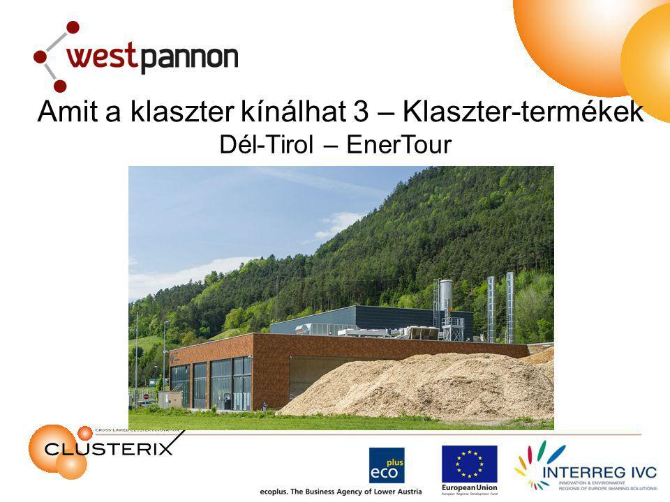 Dél-Tirol – EnerTour Amit a klaszter kínálhat 3 – Klaszter-termékek