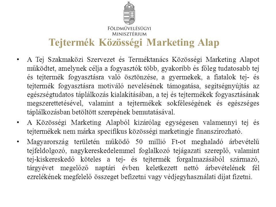 Tejtermék Közösségi Marketing Alap A Tej Szakmaközi Szervezet és Terméktanács Közösségi Marketing Alapot működtet, amelynek célja a fogyasztók több, g