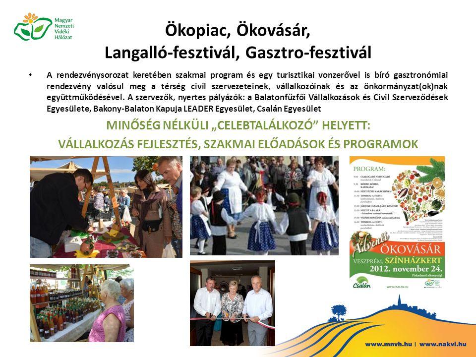 Ökopiac, Ökovásár, Langalló-fesztivál, Gasztro-fesztivál A rendezvénysorozat keretében szakmai program és egy turisztikai vonzerővel is bíró gasztronó