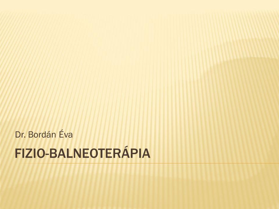 FIZIO-BALNEOTERÁPIA Dr. Bordán Éva