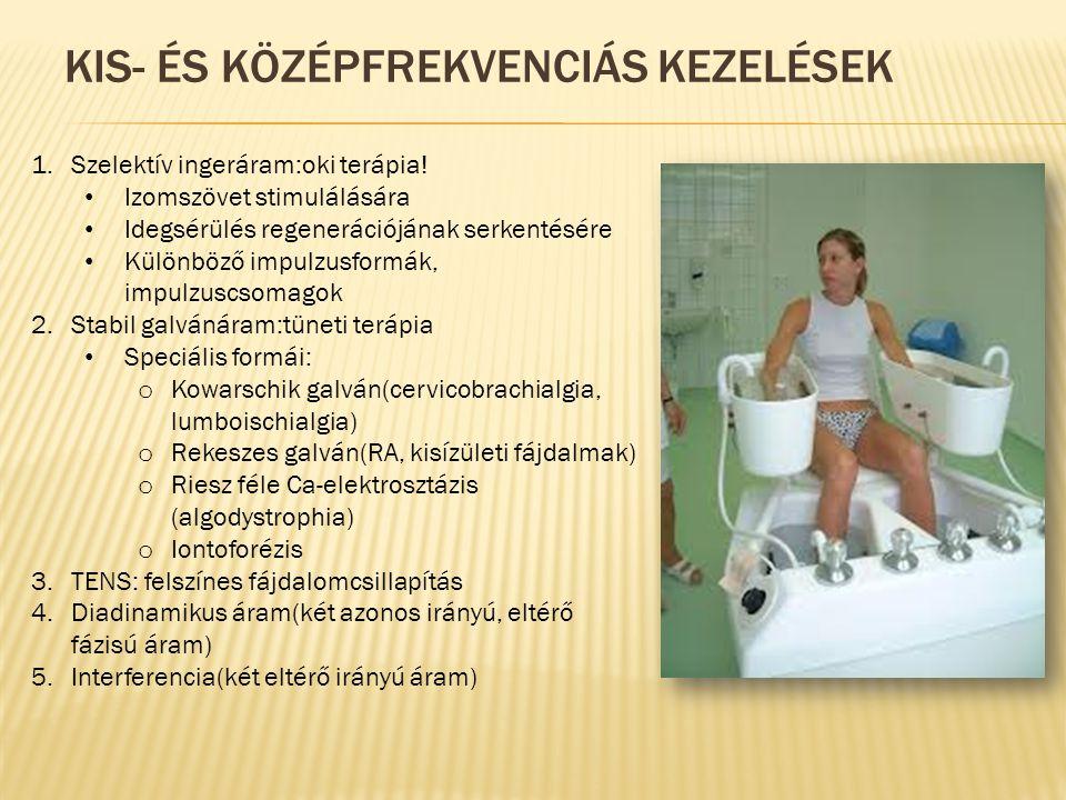 KIS- ÉS KÖZÉPFREKVENCIÁS KEZELÉSEK 1.Szelektív ingeráram:oki terápia.