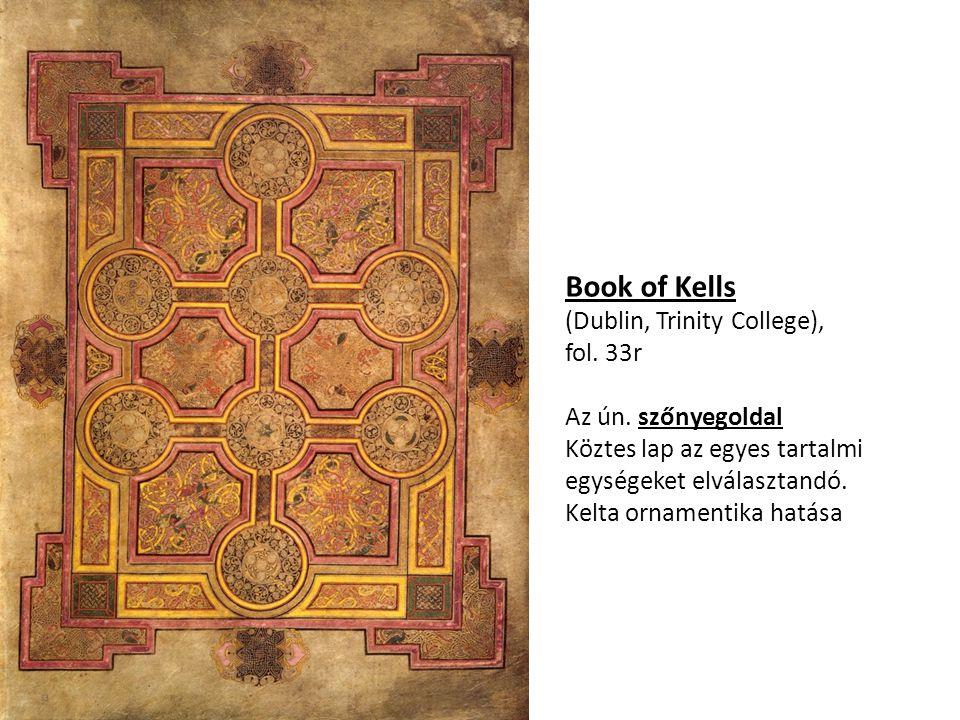 Book of Kells (Dublin, Trinity College), fol. 33r Az ún. szőnyegoldal Köztes lap az egyes tartalmi egységeket elválasztandó. Kelta ornamentika hatása