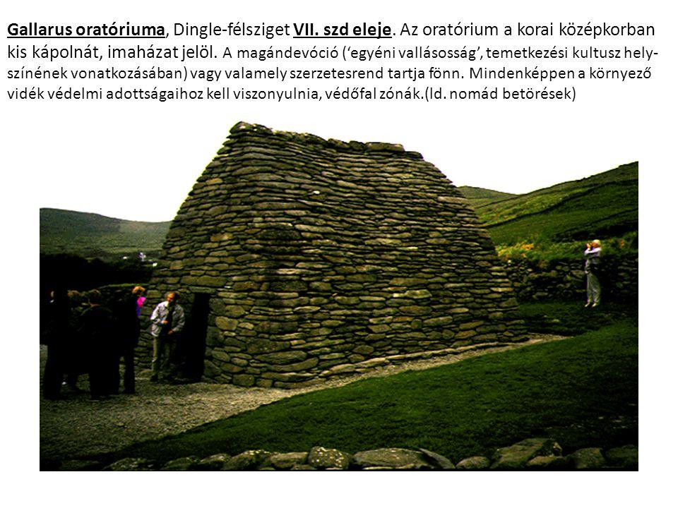 Gallarus oratóriuma, Dingle-félsziget VII. szd eleje. Az oratórium a korai középkorban kis kápolnát, imaházat jelöl. A magándevóció ('egyéni vallásoss