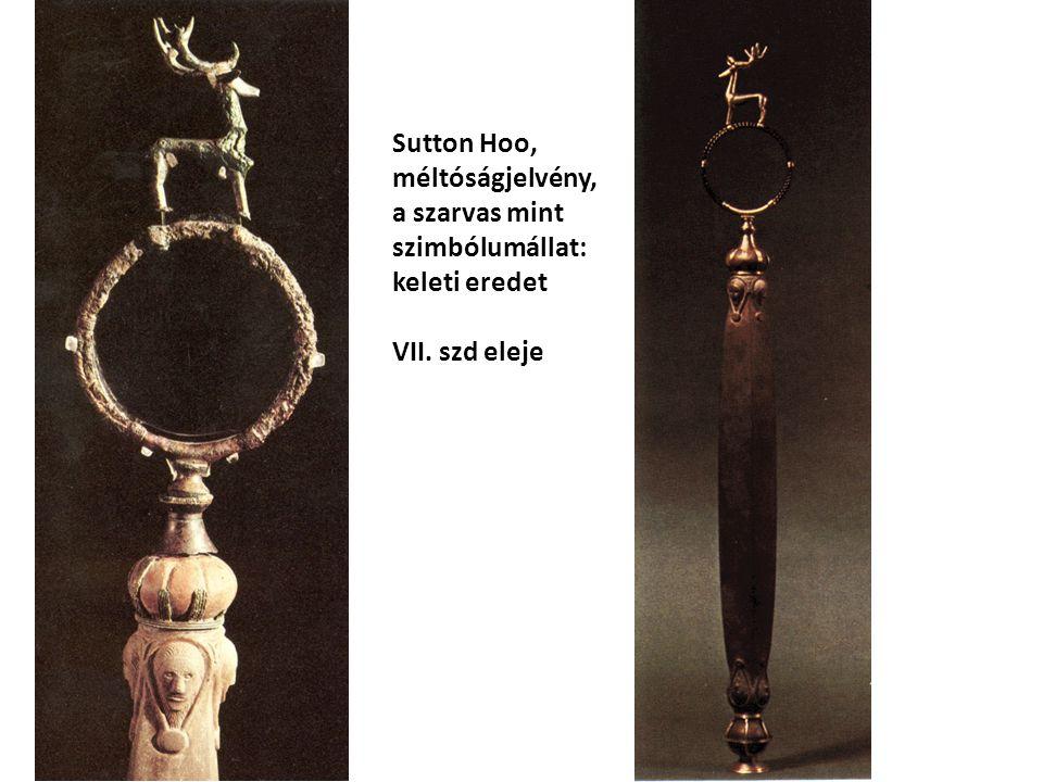 Sutton Hoo, méltóságjelvény, a szarvas mint szimbólumállat: keleti eredet VII. szd eleje