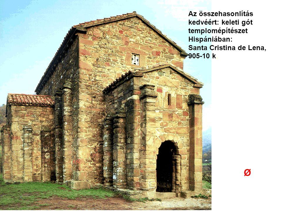 Az összehasonlítás kedvéért: keleti gót templomépítészet Hispániában: Santa Cristina de Lena, 905-10 k. Ø