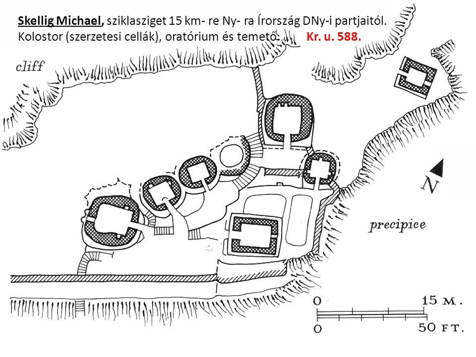 Skellig Michael, sziklasziget 15 km- re Ny- ra Írország DNy-i partjaitól. Kolostor (szerzetesi cellák), oratórium és temető. Kr. u. 588.
