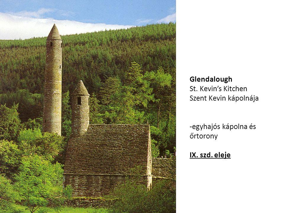 Glendalough St. Kevin's Kitchen Szent Kevin kápolnája -egyhajós kápolna és őrtorony IX. szd. eleje