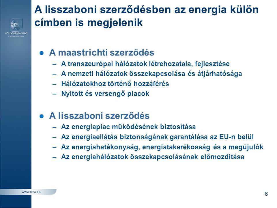 A lisszaboni szerződésben az energia külön címben is megjelenik ●A maastrichti szerződés –A transzeurópai hálózatok létrehozatala, fejlesztése –A nemz