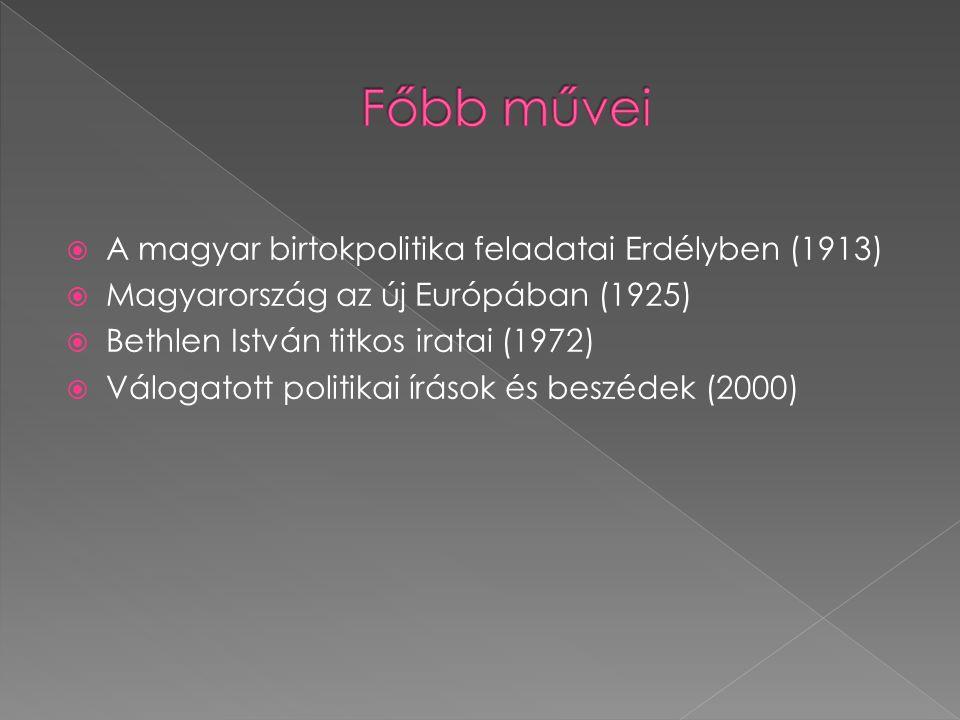  A magyar birtokpolitika feladatai Erdélyben (1913)  Magyarország az új Európában (1925)  Bethlen István titkos iratai (1972)  Válogatott politika